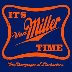 denver broncos funny | IT'S VON MILLER TIME DENVER BRONCOS TEE | SPORTS T-Shirts - Blackout ...