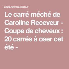 Le carré méché de Caroline Receveur  - Coupe de cheveux : 20 carrés à oser cet été -
