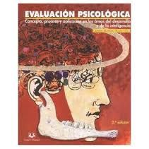 Evaluación psicológica : concepto, proceso y aplicación en las áreas del desarrollo y de la inteligencia / Carmen Moreno Rosset (ed.)
