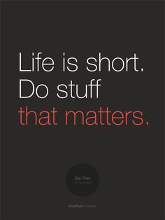 "Poster ""Life is short. Do stuff that matters"" Siqi Chen"