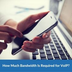 How Much Bandwidth Is Required for VoIP?  #voip #callcenter #contactcenter #telecom #cctr #bandwidth #smb #entrepreneur #startup #b2b