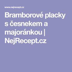 Bramborové placky s česnekem a majoránkou   NejRecept.cz