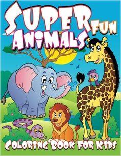 Super Fun Animals Coloring Book For Kids Books