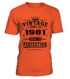 1981 Aged To Perfection  #gift #idea #shirt #image #funny #thankinggiving #heart  #art  #bestfriend #mother #father #new #birthday #christmas