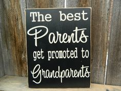 The best parents get promoted to Grandparents sign. $14.00, via Etsy.