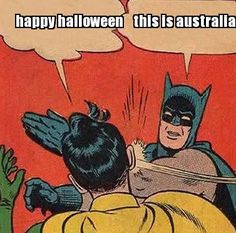 On Halloween: | 29 Of The Funniest Memes About Australia