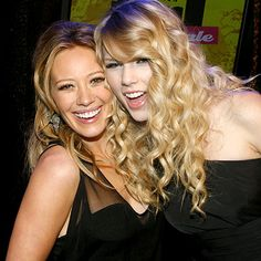 Hilary Duff and Taylor Swift. I still love Hilary, I don't care what anybody says!