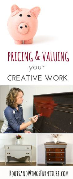 A guide to pricing and valuing your creative work.  How to price and why to price a certain way.  By Jenni of Roots and Wings Furniture.