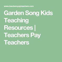 Garden Song Kids Teaching Resources | Teachers Pay Teachers