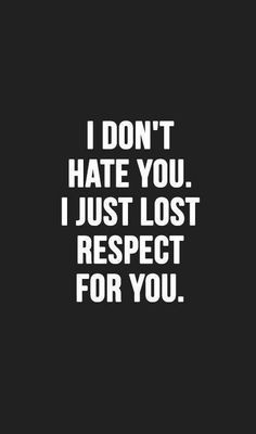 Lost Respect Quote - Cheating Quotes To Help Heal Your Broken Heart - Photos Fake Friend Quotes, Karma Quotes, Bitch Quotes, Hurt Quotes, Sassy Quotes, Badass Quotes, Sarcastic Quotes, Mood Quotes, Wisdom Quotes