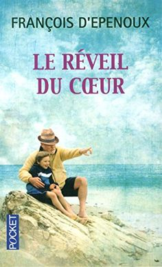Amazon.fr - Le Réveil du coeur - Prix Maison de la Presse 2014 - François d' EPENOUX - Livres