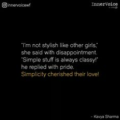 That's wat my swthrt always say. am not stylish . I am shabby . Never combed my hair from yesterday . Never washed my face from the morning . Best Quotes, Love Quotes, Inspirational Quotes, Tiny Stories, Short Stories, He's Mine, Society Quotes, Qoutes About Love, Story Quotes