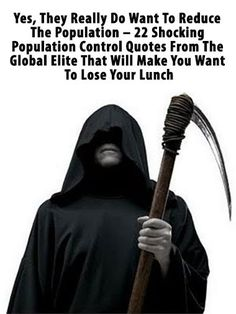 A Sheep No More : Yes, They Really Do Want To Reduce The Population – 22 Shocking Population Control Quotes From The Global Elite That Will Make You Want To Lose Your Lunch
