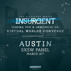 SXSW pass holders, find out how the #Insurgent #ShatterReality VR Experience became a reality.   Austin Convention Center, Room 18ABCD March 14th, 5pm-6pm