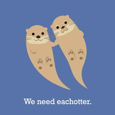 When otters hold hands, the world smiles.
