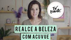 TV Beauté: Realce a beleza com Acuvue