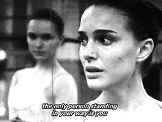 Not sure what i love more, the movie or the quote. Black Swan <3