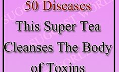 Tea For More Than 50 Diseases-This Super Tea Cleanses The Body of Toxins #HomeRemedies #NaturalRemedies #Health #HealthDrink