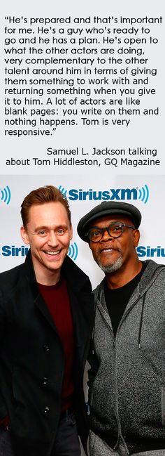Samuel L. Jackson talking about Tom Hiddleston, GQ Magazine (http://www.gq-magazine.co.uk/article/tom-hiddleston-interview-and-pictures-thor-dark-world )