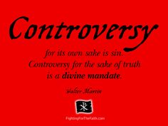 The truth about controversy...