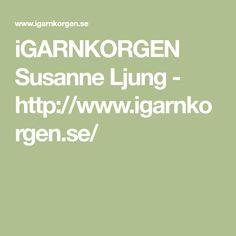 iGARNKORGEN Susanne Ljung - http://www.igarnkorgen.se/