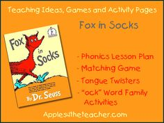 "Fox in Socks Teaching Ideas, Games and Activity Pages include: Phonics lesson plan, a matching game, tongue twisters and ""ock"" word family activities."