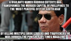 A vigilante named Rodrigo Duterte has transformed the murder capital of Phillipines to the 'most peaceful city of south asia' by killing multiple drug leaders and traffickers. He was dubbed 'The Punisher' by Times magazine. — WTF Facts | Interesting and unbelievable facts