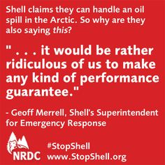 The Obama administration has committed to ensuring the strongest possible safety when it comes to drilling in the Arctic. Shell's rash plan to drill isn't measuring up! Help us urge the administration to NOT issue Shell's final permits when the company has not provided the proper safeguards to meet those standards. Take action now! Visit www.StopShell.org    #stopshell #nrdcbiogems #nrdc #charity