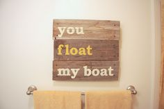 you float my boat <3