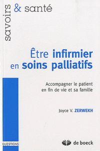 Joyce V Zerwekh - Etre infirmier en soins palliatifs - Accompagner le patient en fin de vie et sa famille. - Agrandir l'image