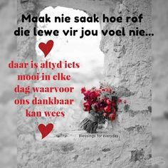Positive Thoughts, Positive Quotes, Afrikaans Language, Lekker Dag, Afrikaanse Quotes, Goeie More, Good Morning Wishes, Best Quotes, Nice Quotes