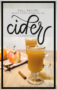 Fall Recipe: Quick and Easy Essential Oil Cider – Make your own cider at home in 10 minutes or less! – Guest post on THE LIFE IN BETWEEN
