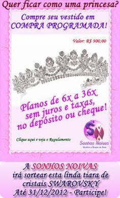 Regulamento em: http://www.sonhosnoivas.com.br/blog/15/Ganhe-uma-linda-tiara-de-Princesa-0003TI-%252d-Compre-com-a-Compra-Programada.html