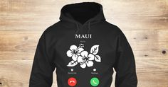 Maui Is Calling I Must Go Sweatshirt from LOVE HAWAII  a custom product made just for you by Teespring. With world-class production and customer support, your satisfaction is guaranteed. - Maui Remind Me Message Decline Accept