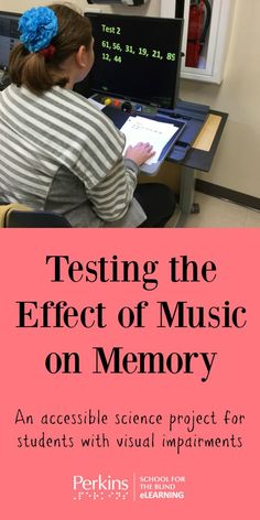 Testing the effect of music on memory:  an accessible science project for students with visual impairments
