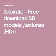 3dpirate - Free download 3D models ,textures ,HDri