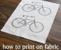 How to Print on Fabric - set the ink in vinegar (?) - might have to try so I don't have to use chemicals.