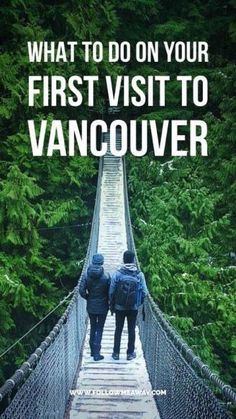 What To Do In Vancouver On Your First Visit | Things To Do In Vancouver | Top Things To Do In Vancouver | What To Do In Vancouver For 1 Day | Suspension Bridge Vancouver | Where To Eat Vancouver | Stanley Park Vancouver | Vancouver Travel Tips | Follow Me Away Travel