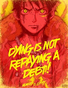 """Dying is not repaying a debt!"" Monkey D. Luffy, One Piece anime. 😤 – Monkey D Luffy One Piece Manga, Manga Anime, Film Manga, Monkey D Luffy, Poster One Piece, Cosplay Games, One Piece Quotes, Mugiwara No Luffy, Tsurezure Children"