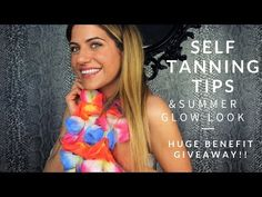 Self Tanning Tips & Summer Glow Look (& HUGE Benefit GIVEAWAY)