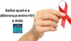 Saiba qual é a diferença entre HIV e Aids