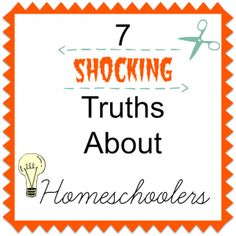 7 Shocking Truths About Homeschoolers