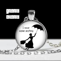 "Mary Poppins Necklace, Mary Poppins Pendant, Mary Poppins Jewelry, ""I never explain anything"", Mary Poppins, Mary Poppins Quote Necklace by GnarlyCharlys on Etsy"