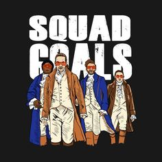 Shop Squad Goals hamilton t-shirts designed by tonksiford as well as other hamilton merchandise at TeePublic. Hamilton Musical, Hamilton Broadway, Alexander Hamilton Fanart, Hamilton Cosplay, Hamilton Merchandise, Hamilton Comics, Christopher Jackson, Ella Enchanted, And Peggy