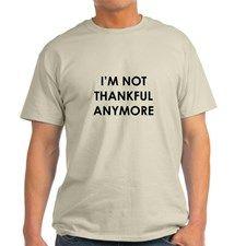 Not Thankful T-Shirt