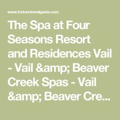 The Spa at Four Seasons Resort and Residences Vail  - Vail & Beaver Creek Spas - Vail & Beaver Creek, US - Forbes Travel Guide