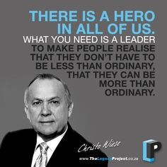 Christo Wiese is Chairman and largest shareholder of Steinhoff International Holdings – to whom he sold Pepkor, non-executive chairman of Invicta Holdings Limited and the controlling shareholder of Shoprite Holdings Limited, Africa's largest retailer. His business accolades and achievements are just way too many to mention and he is without doubt one of the most shining examples to all of us in South Africa of 'turning life into LEGACY'.
