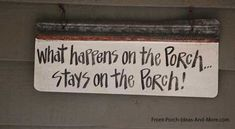 Use a cute sign to decorate your front porch! More ideas: http://www.front-porch-ideas-and-more.com/porch-pictures.html