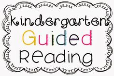 Anything and everything you need to know for Kindergarten guided reading!  Pin Now, read later!