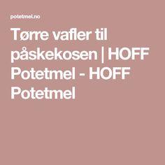 Tørre vafler til påskekosen | HOFF Potetmel - HOFF Potetmel